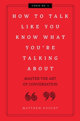 How to Talk Like You Know What You Are Talking About