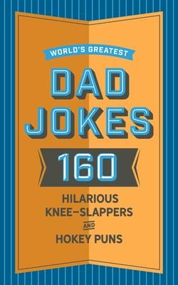 World's Greatest Dad Jokes | Book by John Brueckner