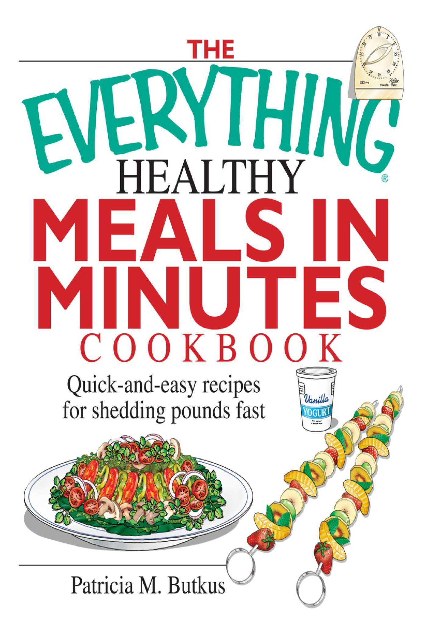 the everything healthy meals in minutes cookbook ebook by patricia m