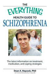 The Everything Health Guide to Schizophrenia