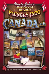Uncle John's Bathroom Reader Plunges into Canada, Eh