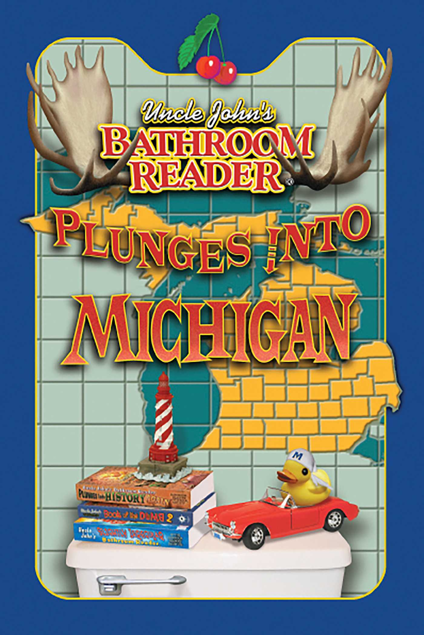 Uncle johns bathroom reader plunges into michigan 9781607106197 hr