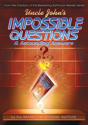 Uncle John's Impossible Questions (& Astounding Answers)