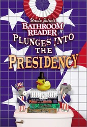 Uncle John's Bathroom Reader Plunges into the Presidency