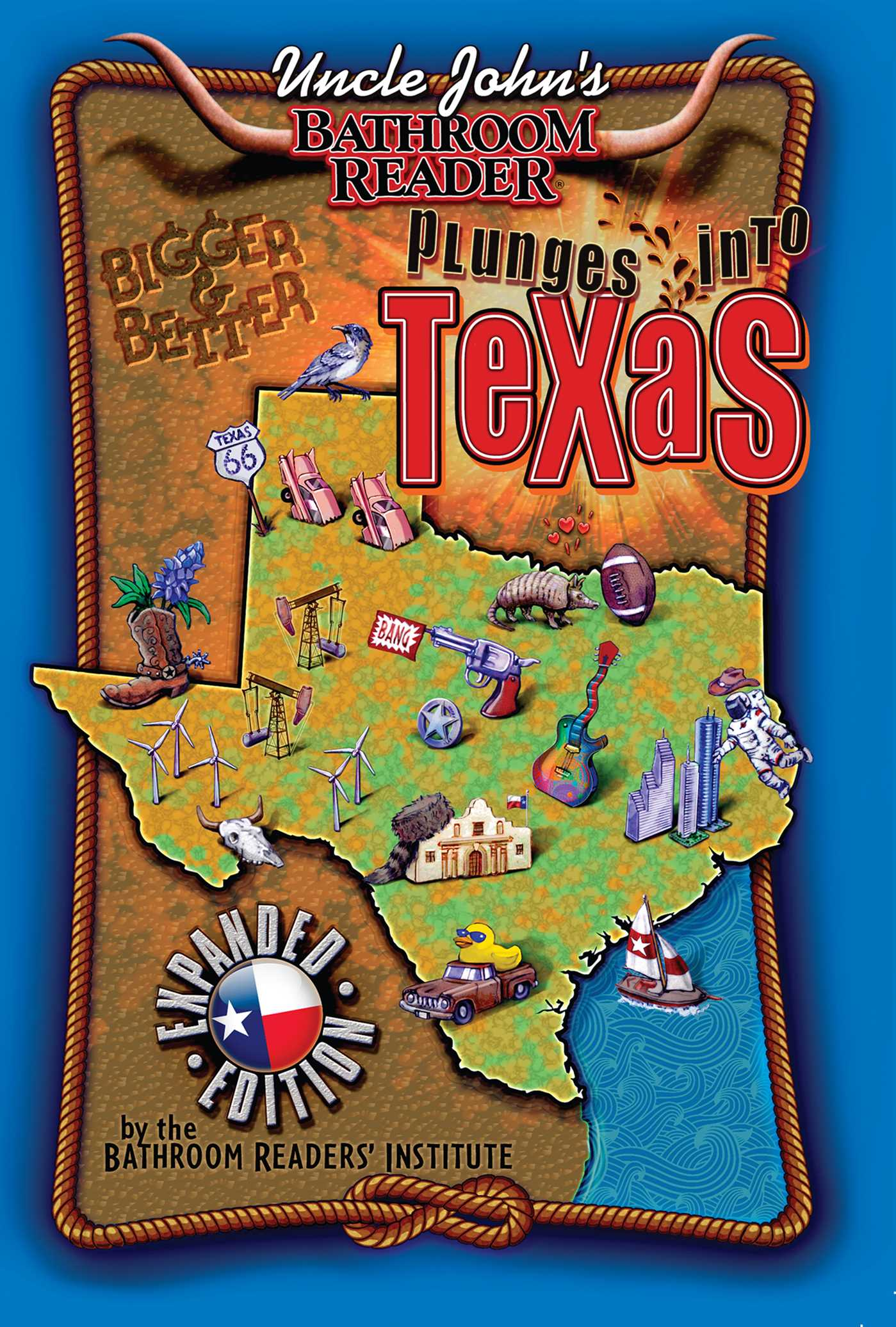 Uncle johns bathroom reader plunges into texas bigger and better 9781607108061 hr