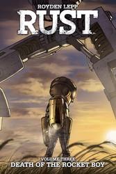 Rust Vol. 3: Death of the Rocket Boy