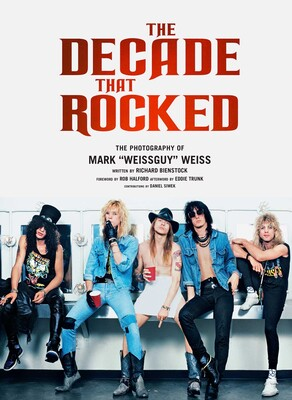 """The Decade That Rocked by Photographer Mark """"Weissguy"""" Weiss The-decade-that-rocked-9781608871445_lg"""