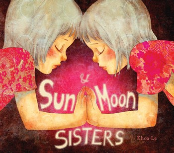 Sun And Moon Sisters Book By Khoa Le Official Publisher Page