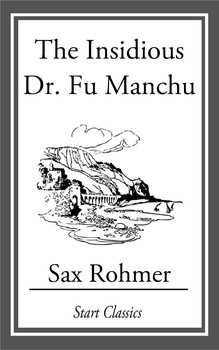 2b7db3da8dfcd The Insidious Dr. Fu Manchu eBook by Sax Rohmer | Official Publisher ...