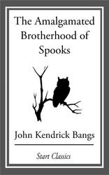 The Amalgamated Brotherhood of Spooks