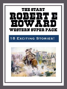 The robert e howard western super pack ebook by robert e howard the robert e howard western super pack fandeluxe Choice Image
