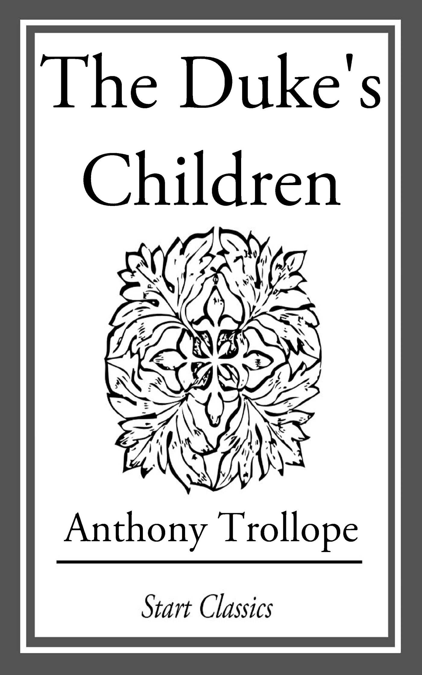 The Duke's Children eBook by Anthony Trollope | Official Publisher