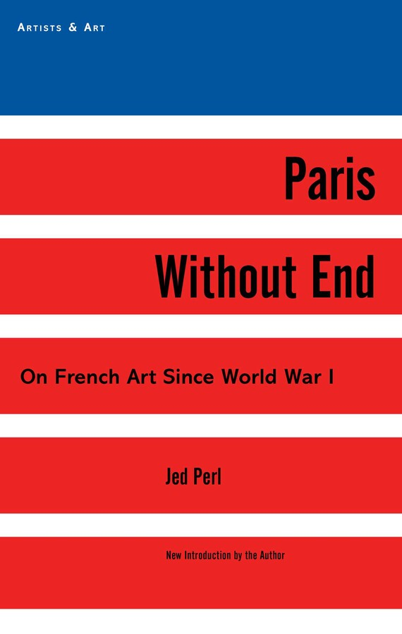 Paris Without End Book By Jed Perl Official Publisher Page