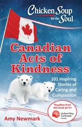 Chicken Soup for the Soul: Canadian Acts of Kindness