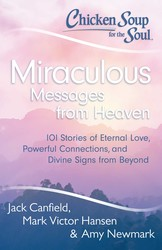 Chicken Soup for the Soul: Miraculous Messages from Heaven