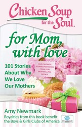 Chicken Soup for the Soul: For Mom, with Love