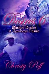 Masked Desire & A Cowboy's Desire