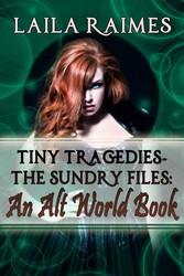 Tiny Tragedies - The Sundry Files: An Alt World Book