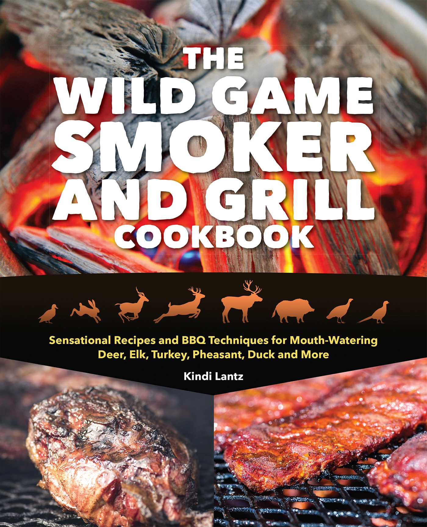 The Wild Game Smoker And Grill Cookbook Ebook By Kindi Lantz Official Publisher Page Simon Schuster Au