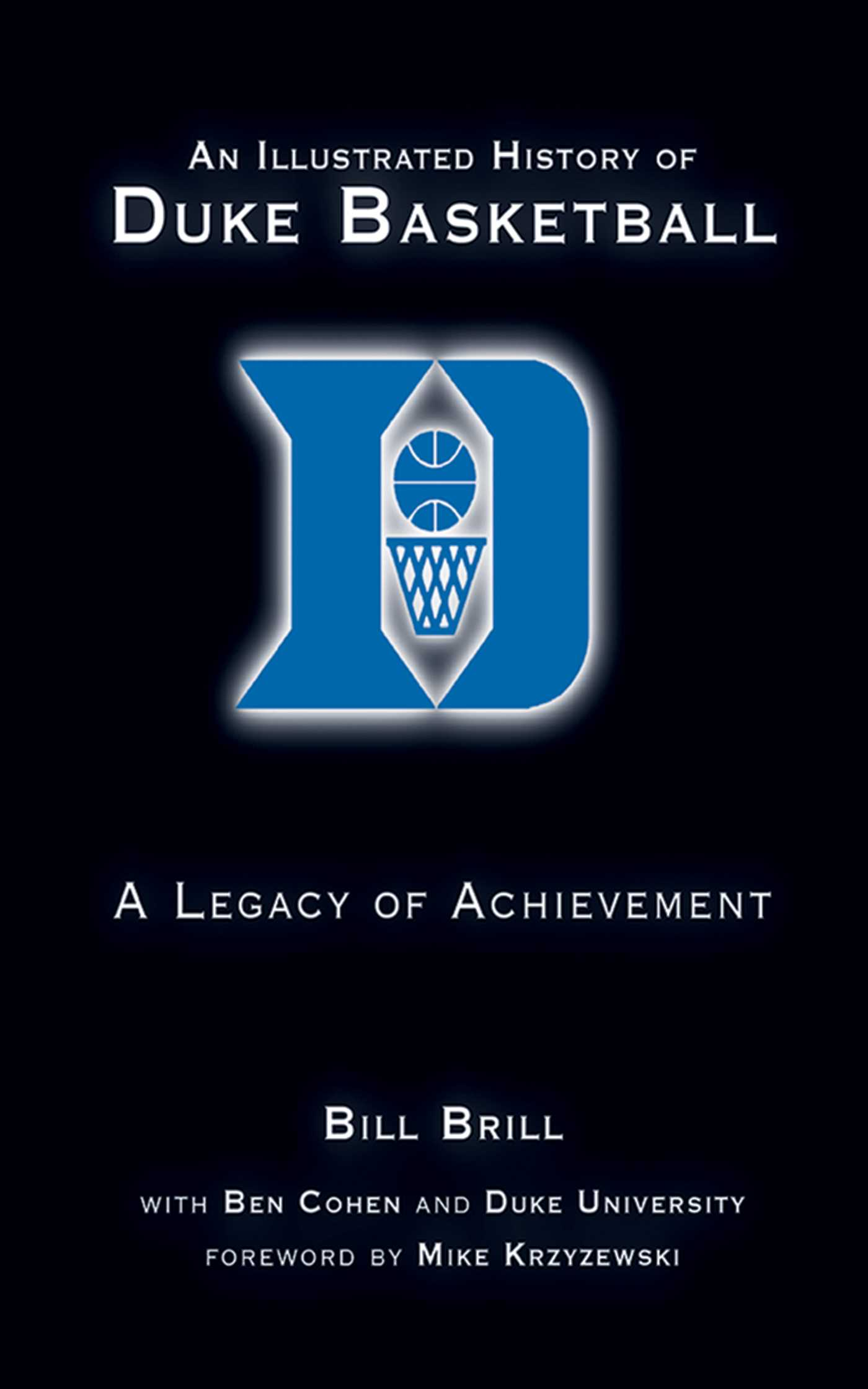 An Illustrated History of Duke Basketball | Book by Bill Brill, Ben