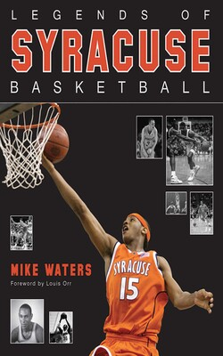 Legends Of Syracuse Basketball Book By Mike Waters Louis