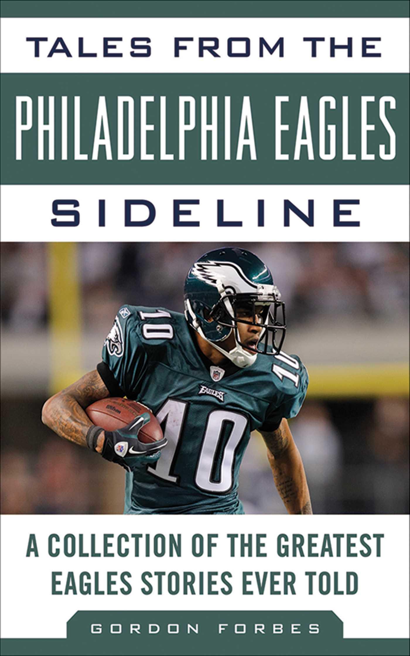 super popular 6e9f7 6c4bb Tales from the Philadelphia Eagles Sideline eBook by Gordon ...