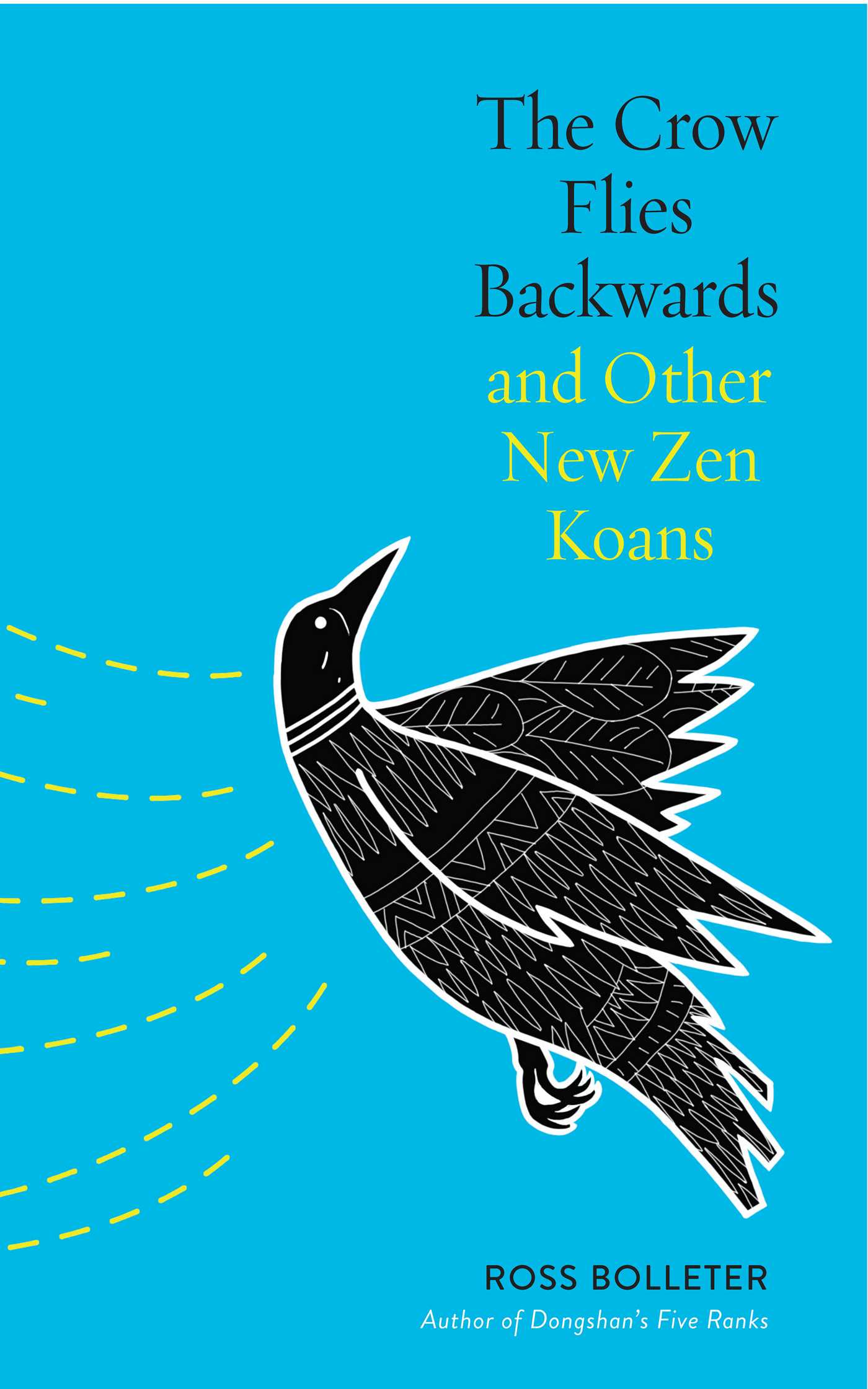 The crow flies backwards and other new zen koans 9781614292944 hr