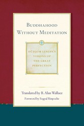 Buddhahood without Meditation