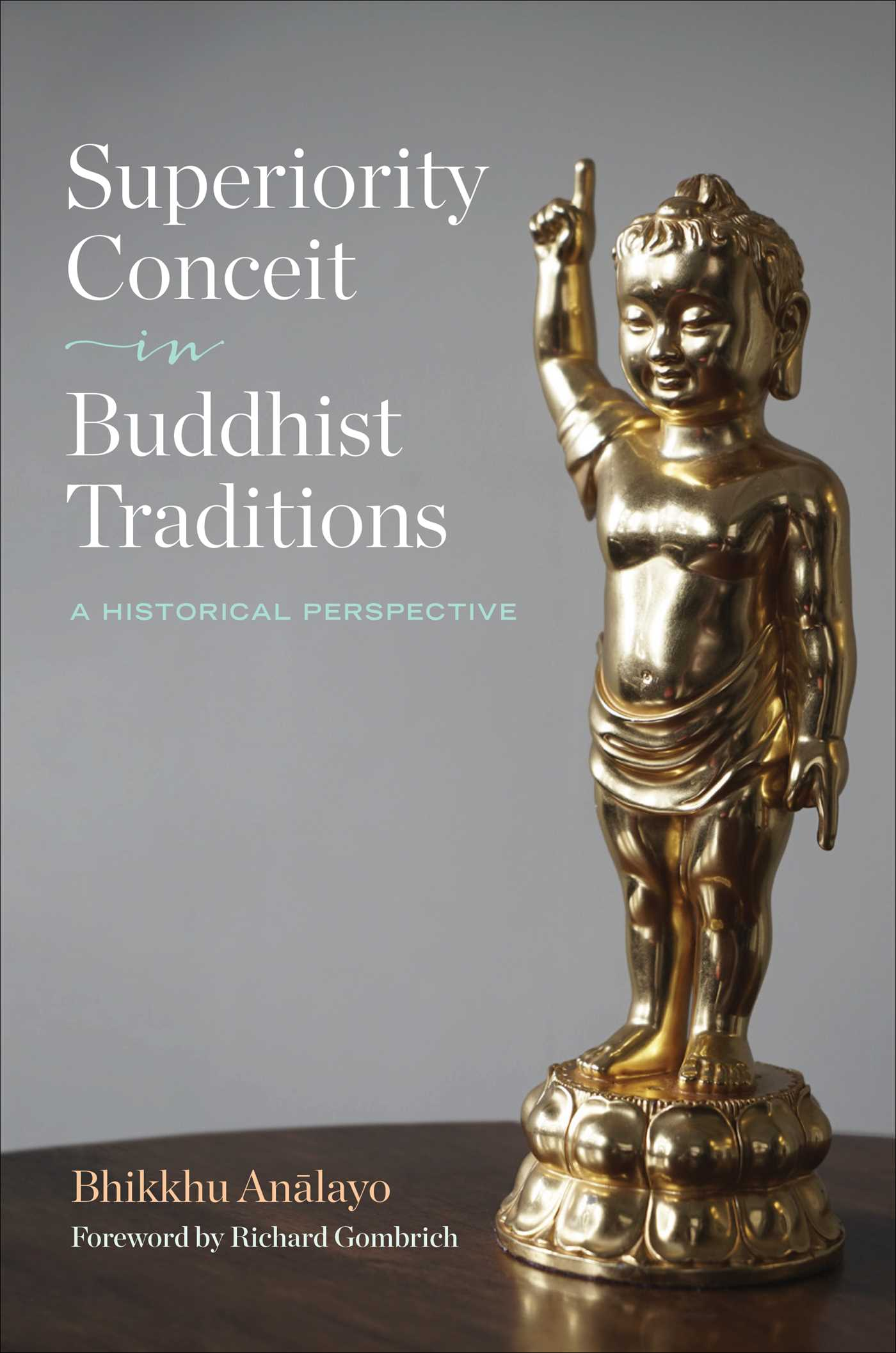 Superiority Conceit in Buddhist Traditions | Book by Bhikkhu Analayo,  Richard Gombrich | Official Publisher Page | Simon & Schuster