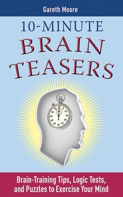 10 minute brain teasers book by gareth moore official publisher