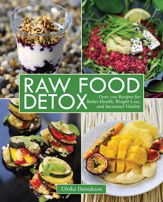 Raw Food Detox Book By Ulrika Davidsson Official Publisher Page Simon Schuster