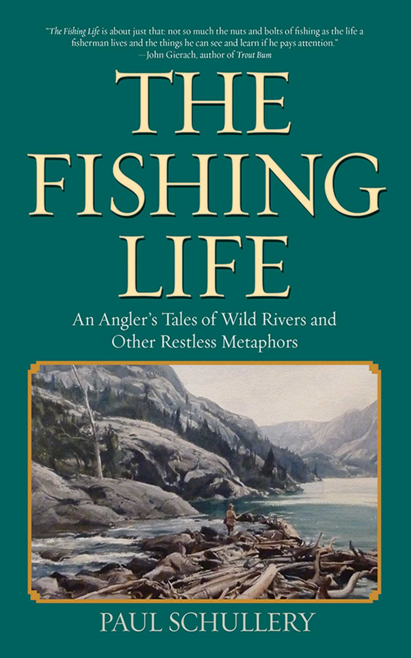 The Fishing Life | Book by Paul Schullery, Marsha Karle | Official