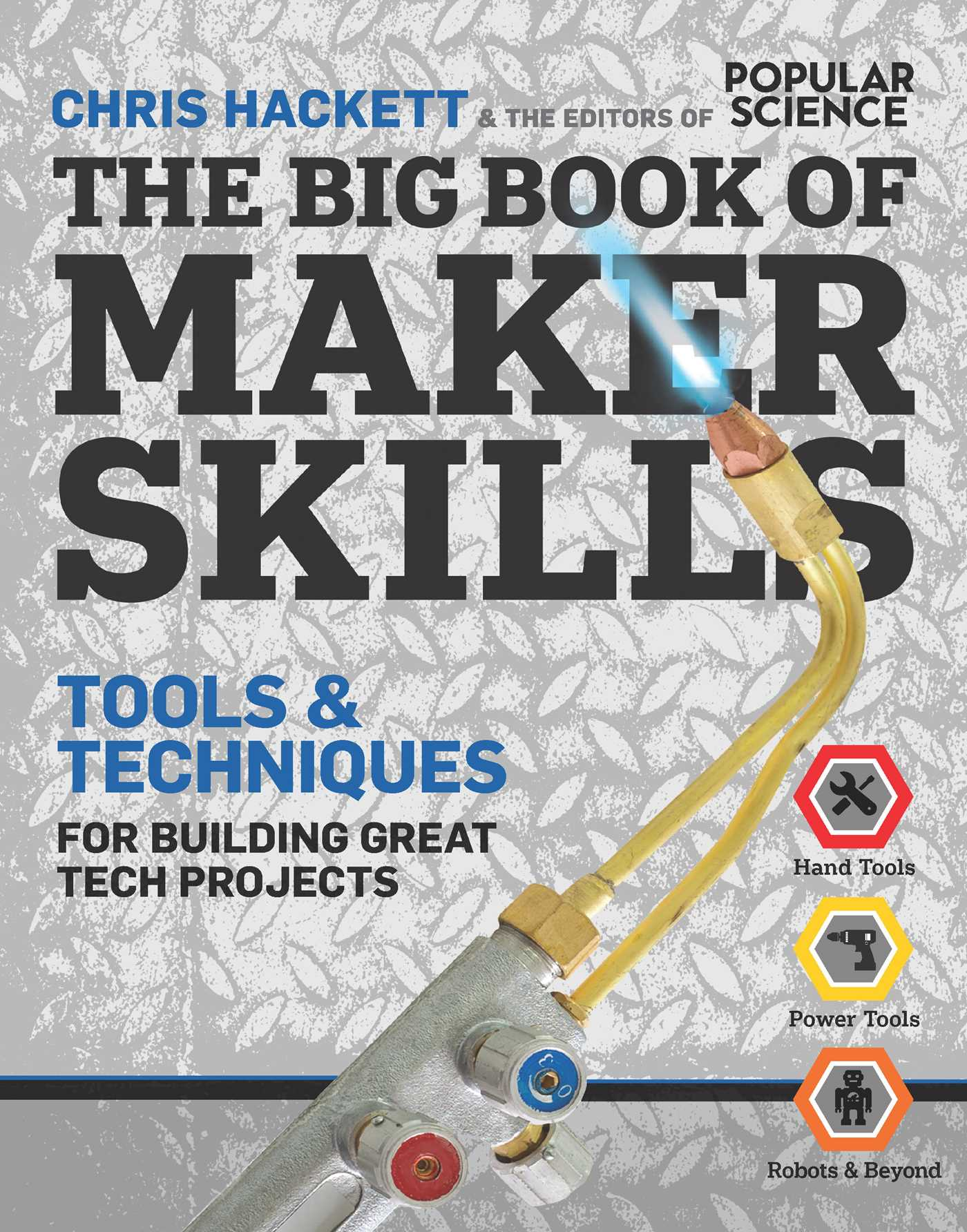 The Big Book Of Maker Skills Popular Science Book By Chris