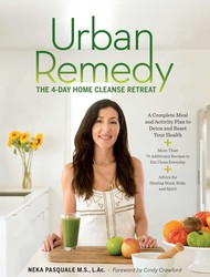 Buy Urban Remedy: The 4-Day Home Cleanse Retreat to Detox, Treat Ailments, and Reset Your Health