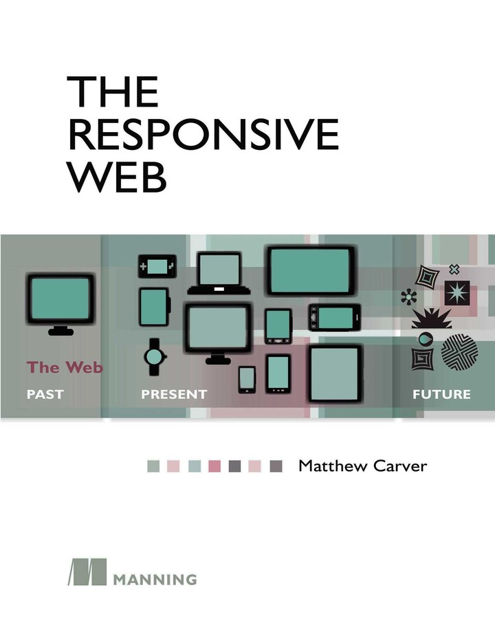 The Responsive Web Book By Matthew Carver Official Publisher Page Simon Schuster