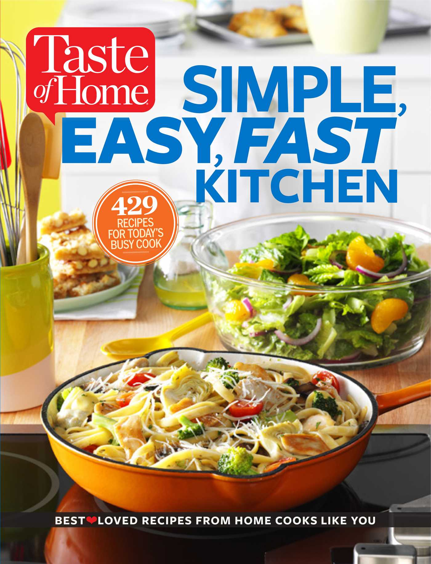 Taste of home the simple easy fast kitchen 9781617653629 hr