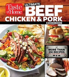 Taste of Home Ultimate Beef, Chicken and Pork Cookbook