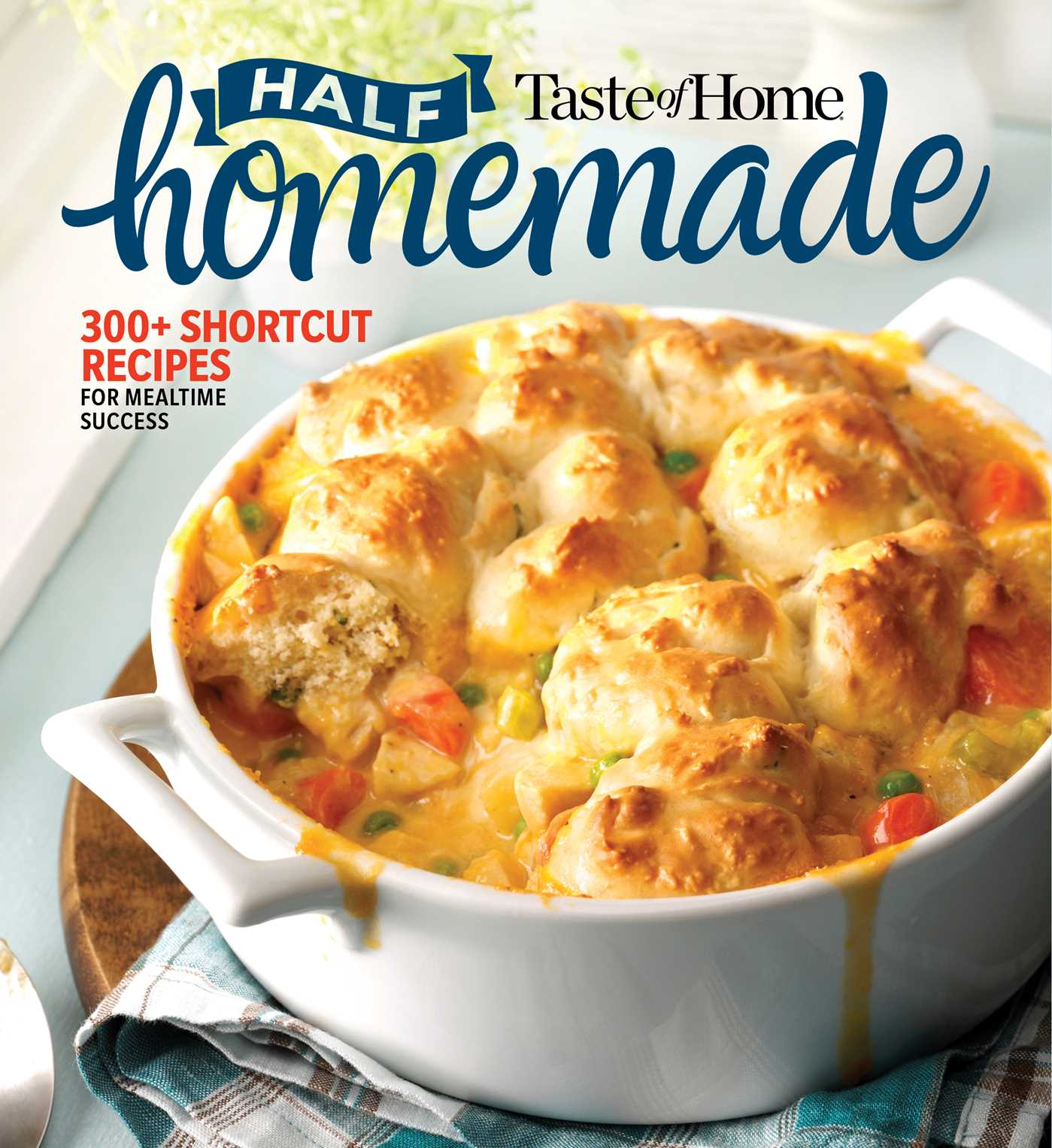 Taste Of Home Half Homemade Book By Taste Of Home Official Publisher Page Simon Schuster