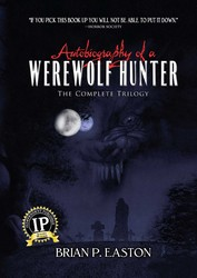 Autobiography of a Werewolf Hunter Trilogy