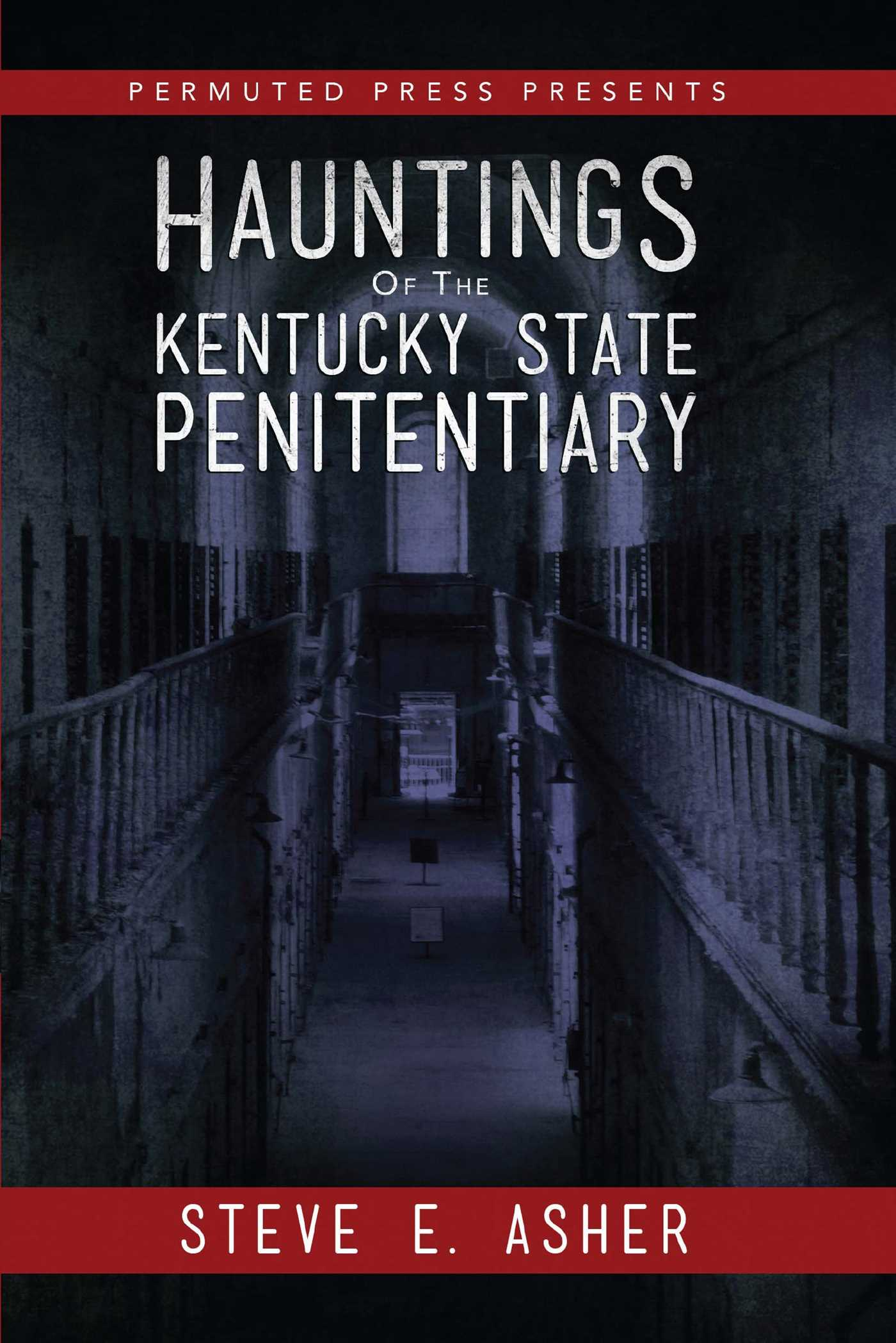 Steve Asher | How to Escape Hauntings of the Kentucky State Penitentiary - Powered by Inception Radio Network