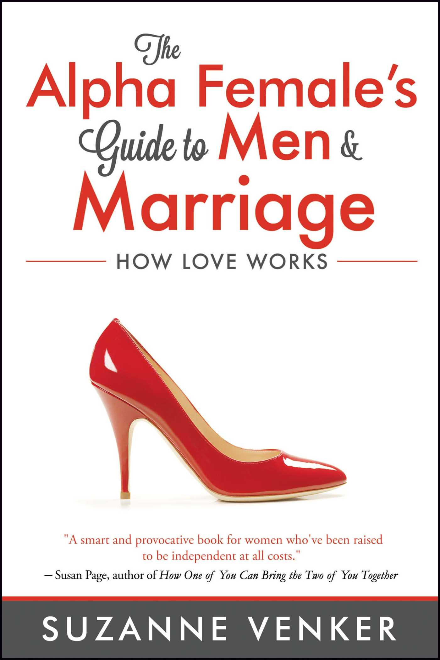 The Alpha Female's Guide to Men & Marriage | Cherished ...  |Alpha Male Marriage