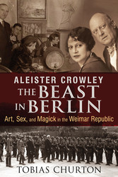 Aleister Crowley: The Beast in Berlin
