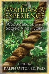 The ayahuasca experience 9781620552629