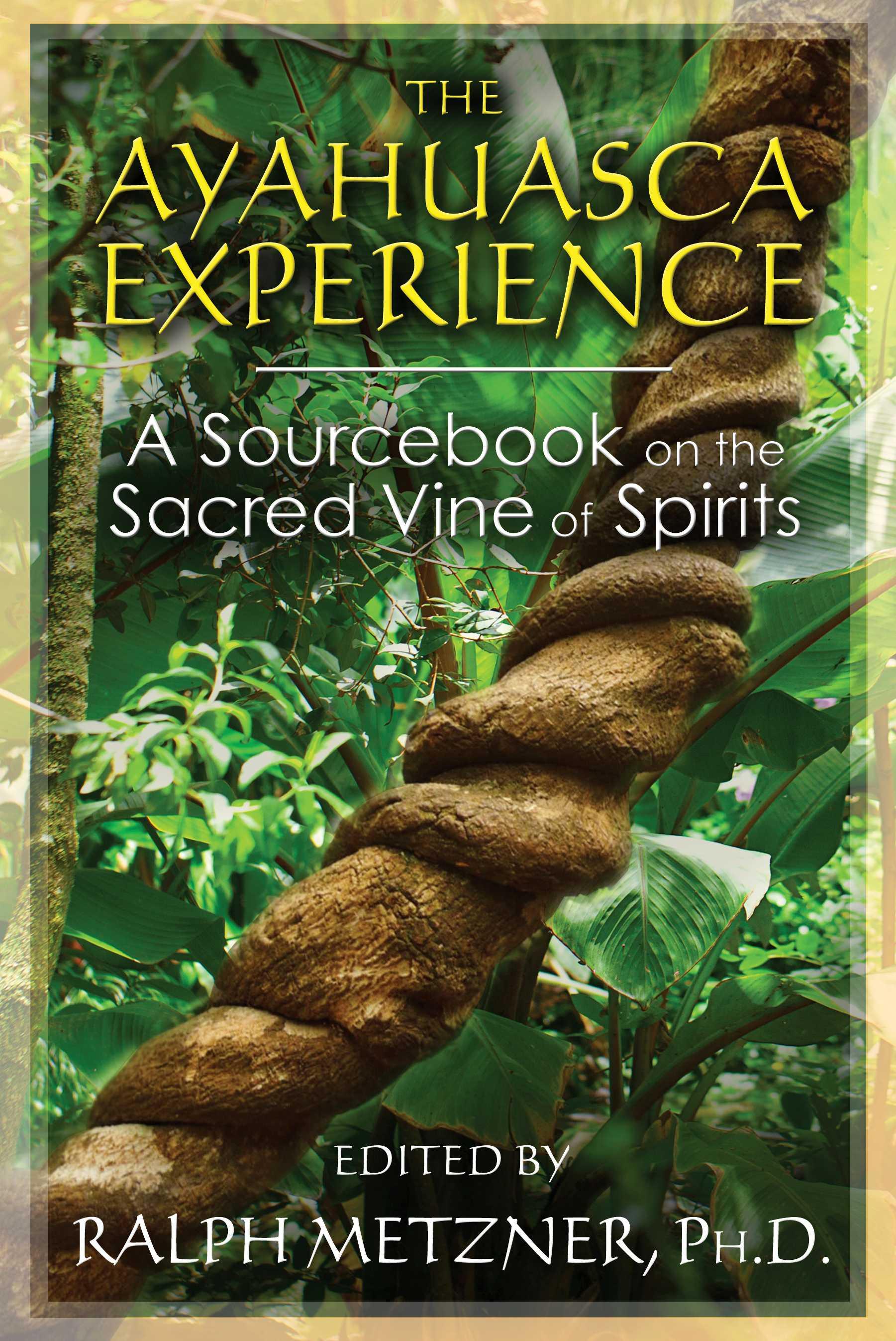 The ayahuasca experience 9781620552629 hr