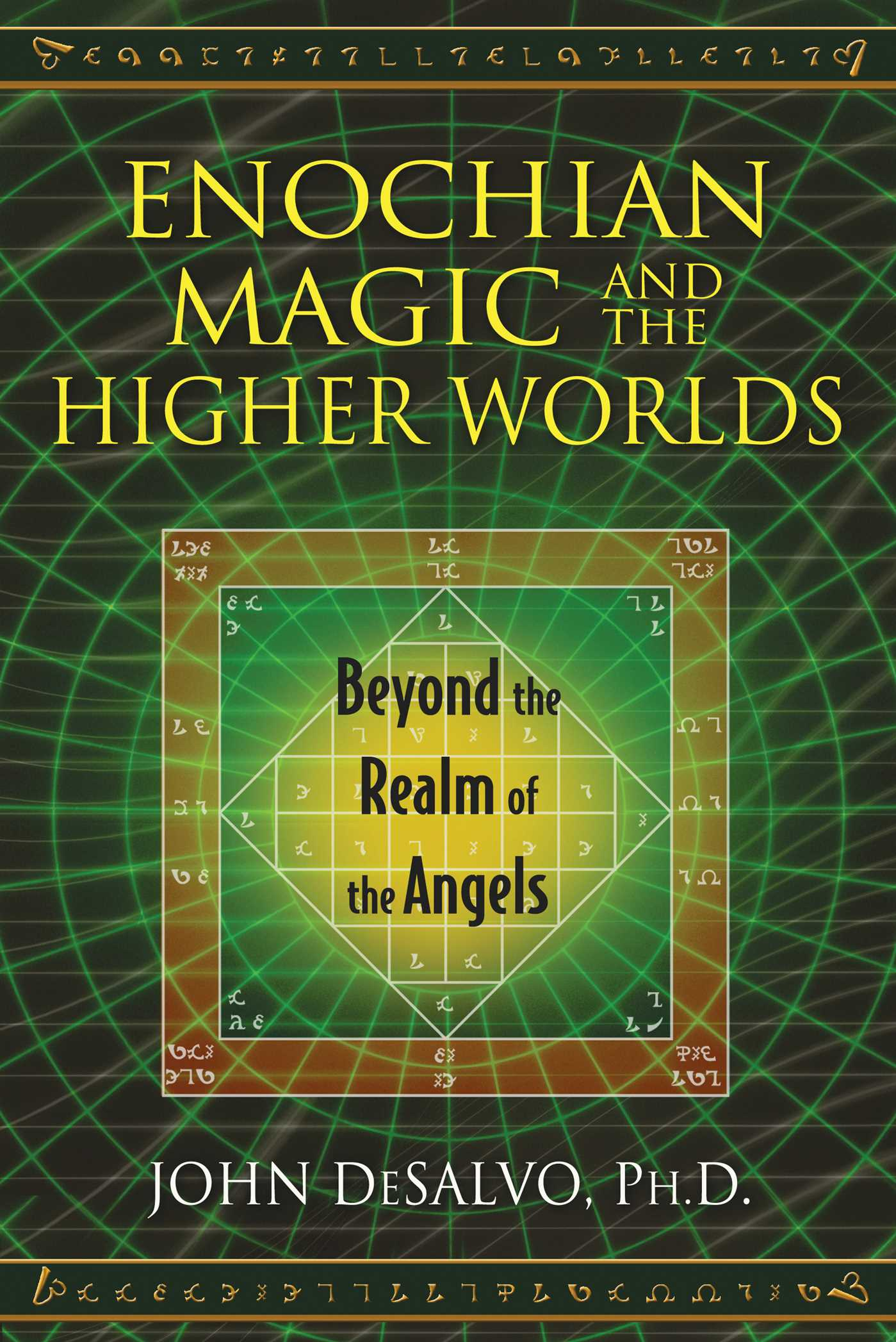Enochian Magic And The Higher Worlds Book By John