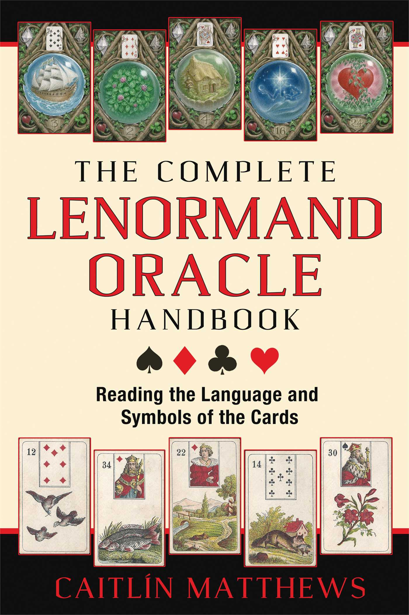 The Complete Lenormand Oracle Handbook Book By Caitln Matthews