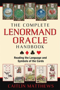 The Complete Lenormand Oracle Handbook | Book by Caitlín Matthews