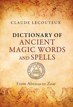 Dictionary of Ancient Magic Words and Spells | Book by Claude