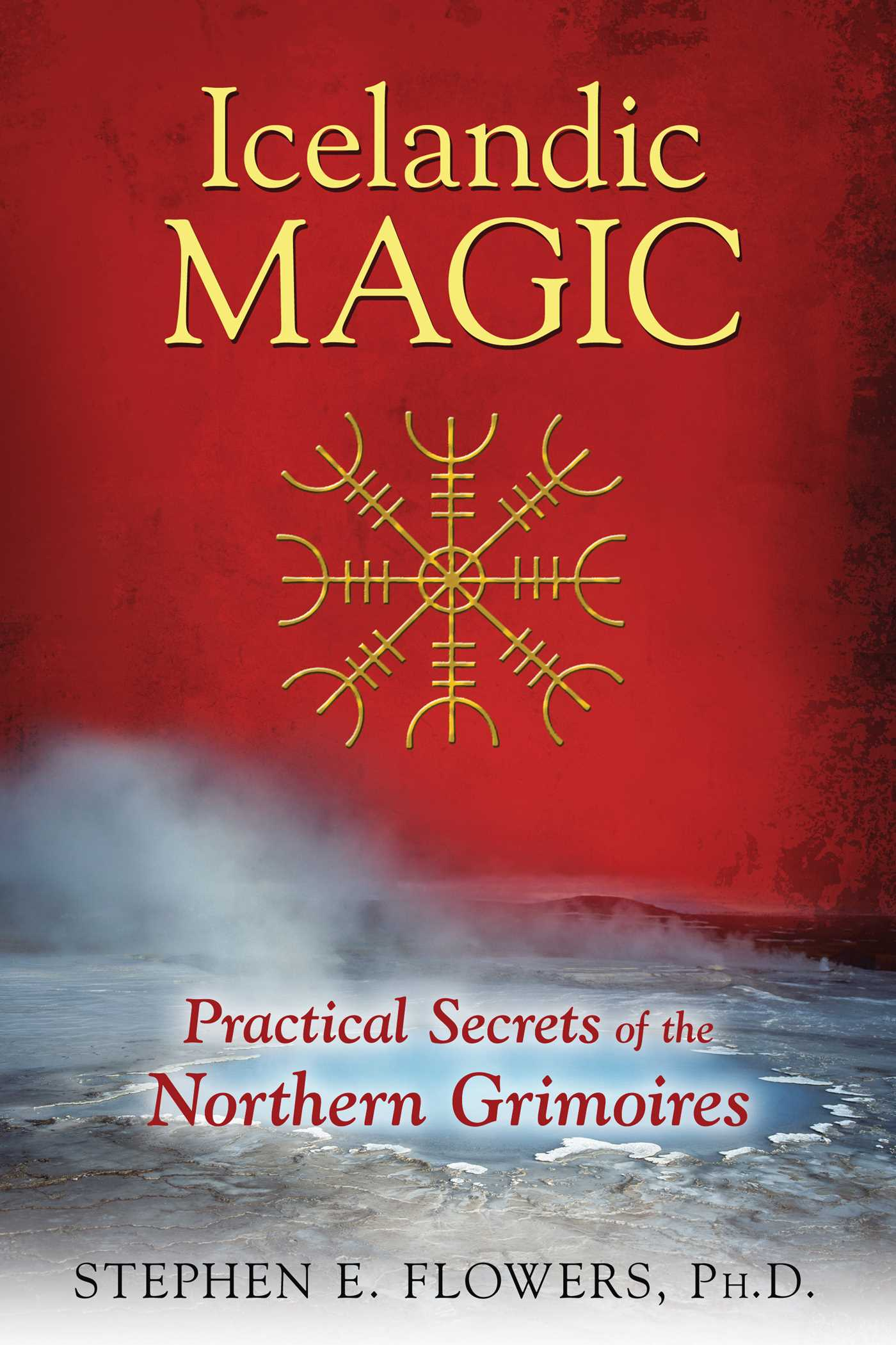 Icelandic Magic Book By Stephen E Flowers Official Publisher