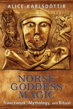 Norse Goddess Magic | Book by Alice Karlsdóttir | Official Publisher